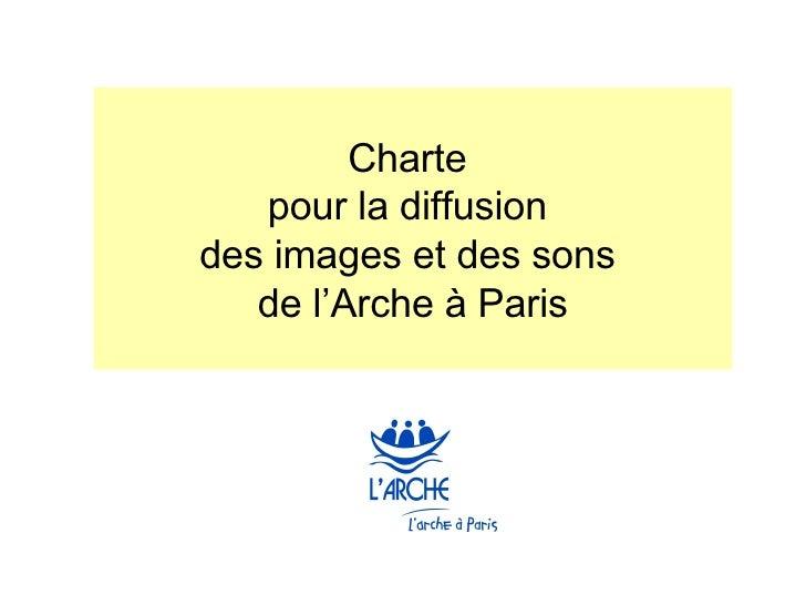 Charte  pour la diffusion  des images et des sons  de l'Arche à Paris