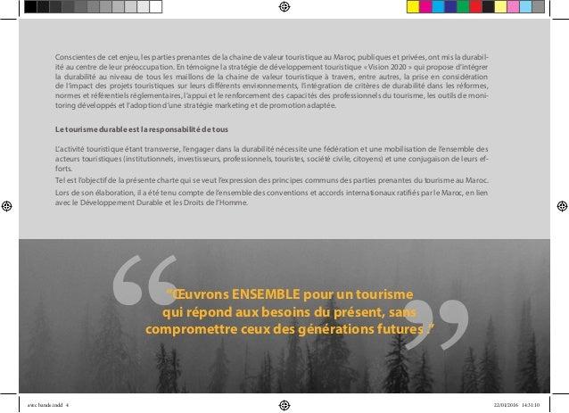 Conscientes de cet enjeu, les parties prenantes de la chaine de valeur touristique au Maroc, publiques et privées, ont mis...