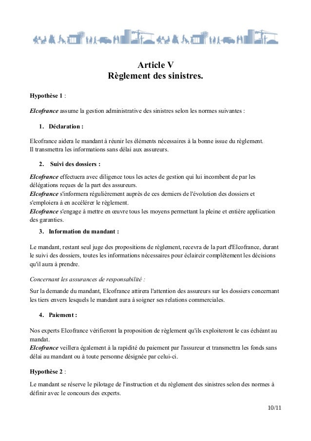 Article V Règlement des sinistres. Hypothèse 1 : Elcofrance assume la gestion administrative des sinistres selon les norme...