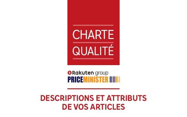 1 CHARTE QUALITÉ DESCRIPTIONS ET ATTRIBUTS DE VOS ARTICLES
