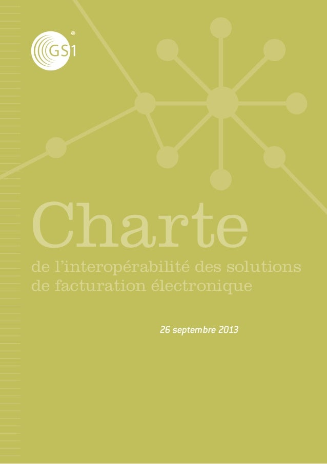 26 septembre 2013 de l'interopérabilité des solutions de facturation électronique Charte