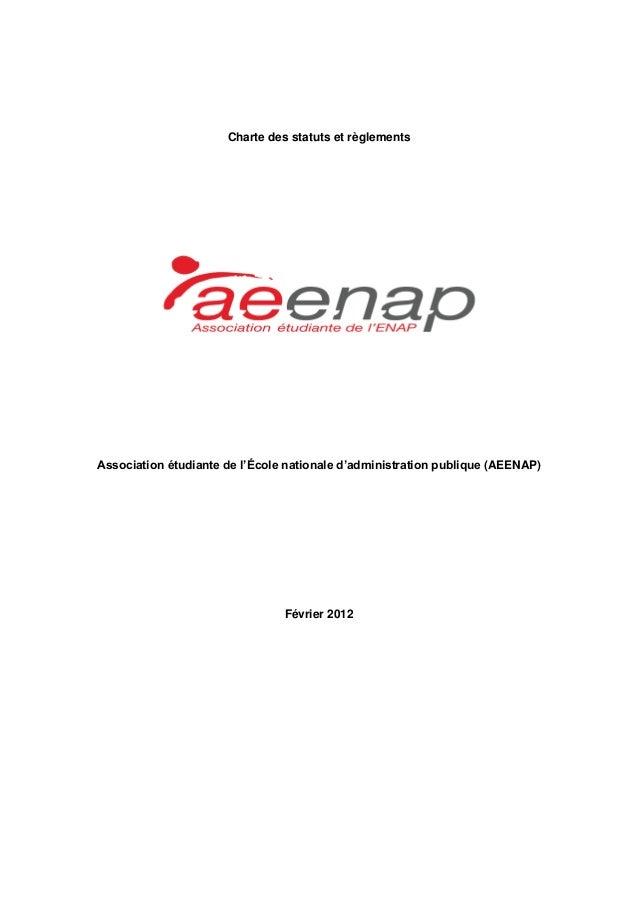 Charte des statuts et règlements  Association étudiante de l'École nationale d'administration publique (AEENAP)  Février 2...