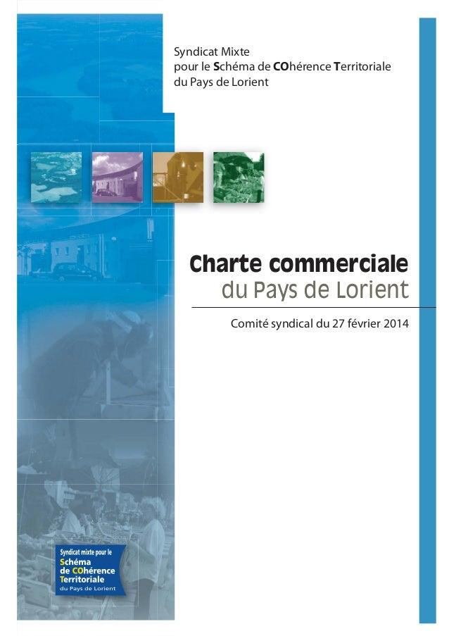 7 Charte commerciale du Pays de Lorient Syndicat Mixte pour le Schéma de COhérence Territoriale du Pays de Lorient Comité ...