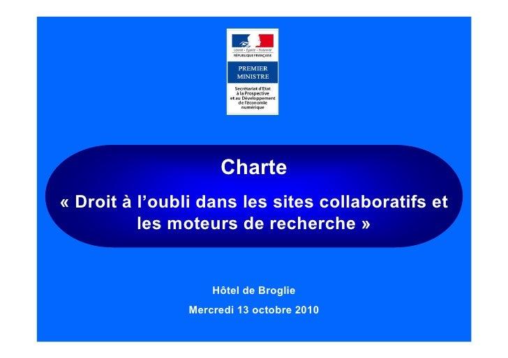 Charte droit a l'oubli dans les sites collaboratifs et les moteurs de recherche 13.10.2010