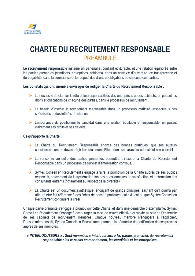 CHARTE DU RECRUTEMENT RESPONSABLE PREAMBULE Le recrutement responsable instaure un partenariat confiant et durable, et une...