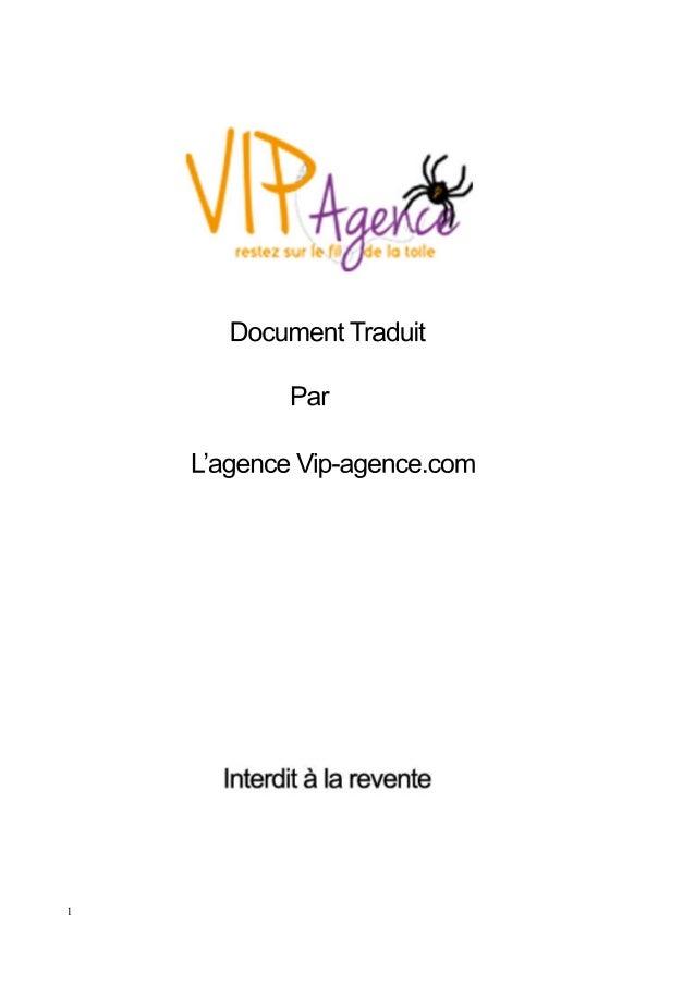 1  Document Traduit  Par  L'agence Vip-agence.com