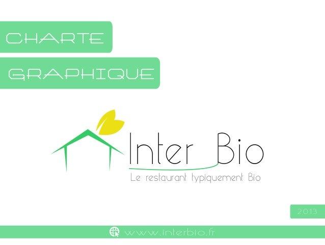 charte graphique  Inter Bio Le restaurant typiquement Bio  2013  www.interbio.fr