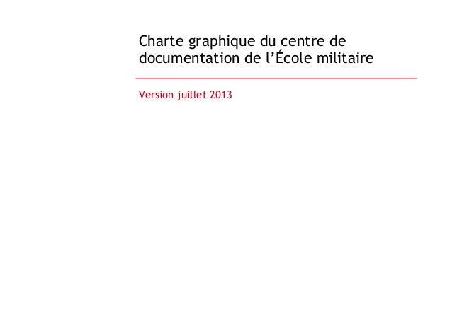 Charte graphique du centre de documentation de l'École militaire Version juillet 2013