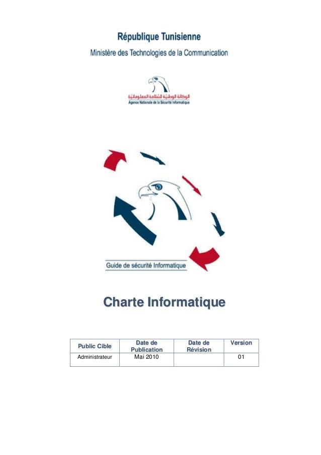 Charte Informatique                  Date de      Date de    VersionPublic Cible                 Publication   RévisionAdm...