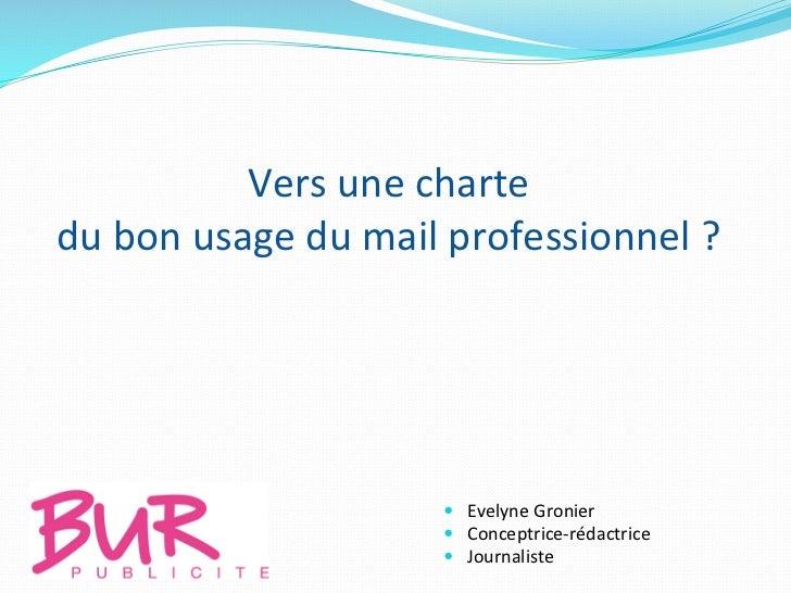 Vers une charte  du bon usage du mail professionnel ?                                  — Evelyne ...