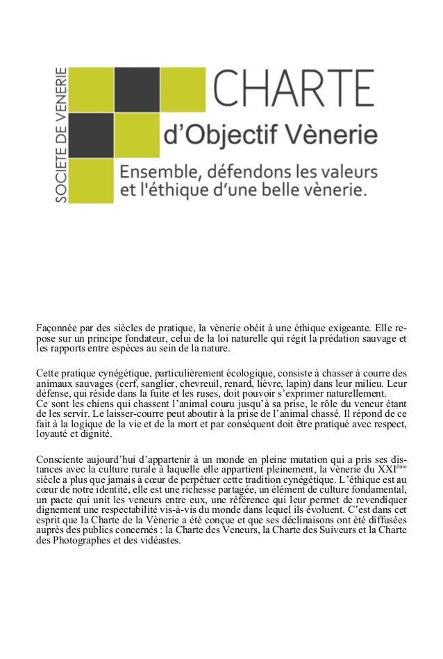Façonnée par des siècles de pratique, la vènerie obéit à une éthique exigeante. Elle repose sur un principe fondateur, cel...