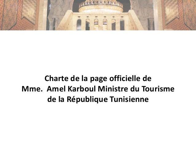 Charte de la page officielle de Mme. Amel Karboul Ministre du Tourisme de la République Tunisienne