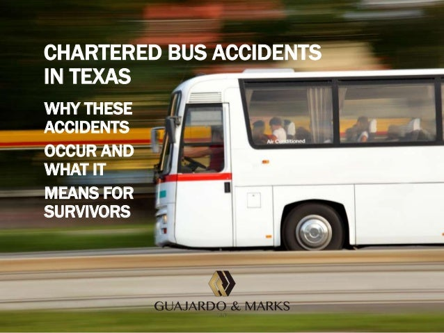 CHARTERED BUS ACCIDENTS IN TEXAS WHY THESE ACCIDENTS OCCUR AND WHAT IT MEANS FOR SURVIVORS