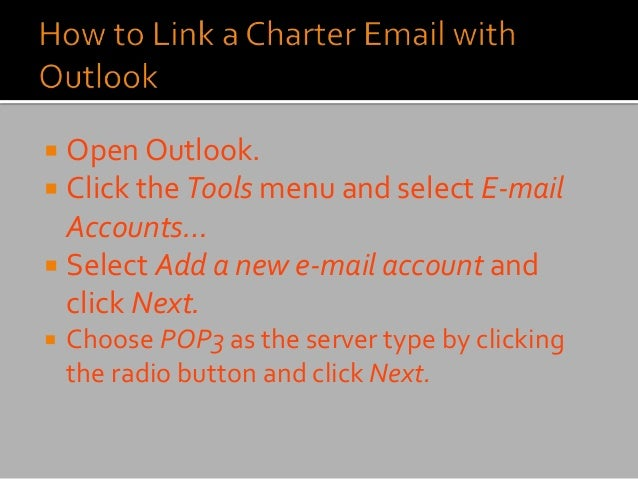  Open Outlook.  Click the Tools menu and select E-mail Accounts…  Select Add a new e-mail account and click Next.  Cho...
