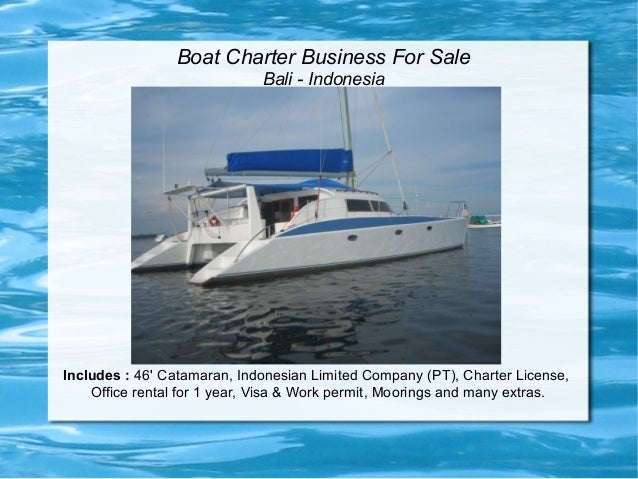 Boat Charter Business For Sale Bali - Indonesia Includes : 46' Catamaran, Indonesian Limited Company (PT), Charter License...