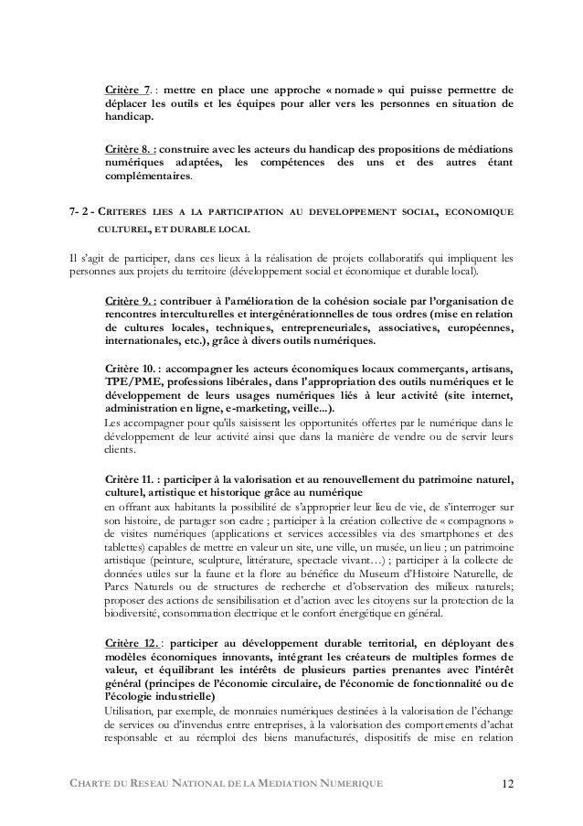 CHARTE DU RESEAU NATIONAL DE LA MEDIATION NUMERIQUE 12 Critère 7. : mettre en place une approche « nomade » qui puisse per...