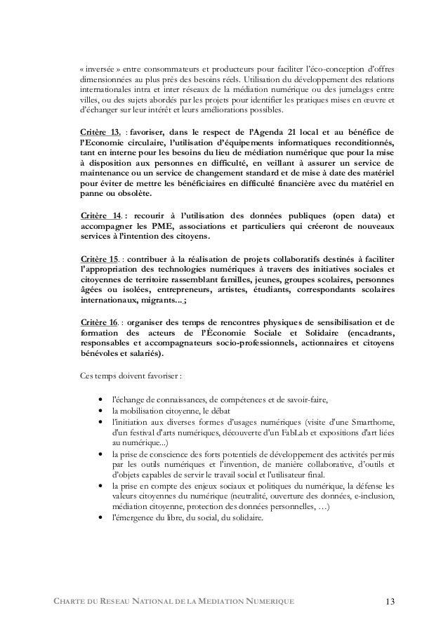 CHARTE DU RESEAU NATIONAL DE LA MEDIATION NUMERIQUE 13 « inversée » entre consommateurs et producteurs pour faciliter l'éc...