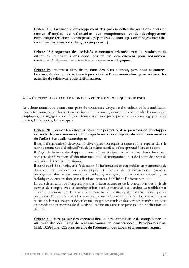 CHARTE DU RESEAU NATIONAL DE LA MEDIATION NUMERIQUE 14 Critère 17. : favoriser le développement des projets collectifs aya...