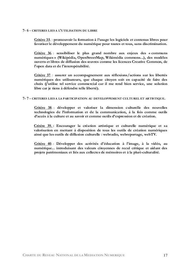 CHARTE DU RESEAU NATIONAL DE LA MEDIATION NUMERIQUE 17 7- 6 - CRITERES LIES A L'UTILISATION DU LIBRE Critère 35. : promouv...