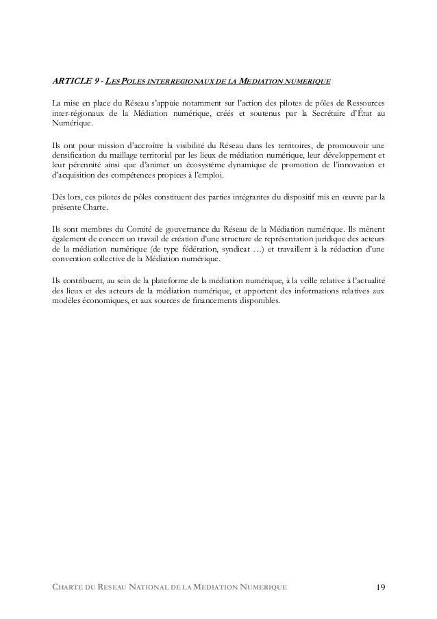 CHARTE DU RESEAU NATIONAL DE LA MEDIATION NUMERIQUE 19 ARTICLE 9 - LES POLES INTERREGIONAUX DE LA MEDIATION NUMERIQUE La m...