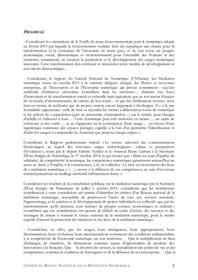 CHARTE DU RESEAU NATIONAL DE LA MEDIATION NUMERIQUE 2 PREAMBULE - Considérant les orientations de la Feuille de route Gouv...