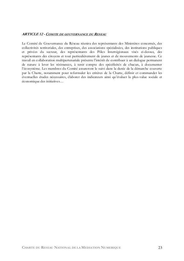 CHARTE DU RESEAU NATIONAL DE LA MEDIATION NUMERIQUE 23 ARTICLE 12 - COMITE DE GOUVERNANCE DU RESEAU Le Comité de Gouvernan...