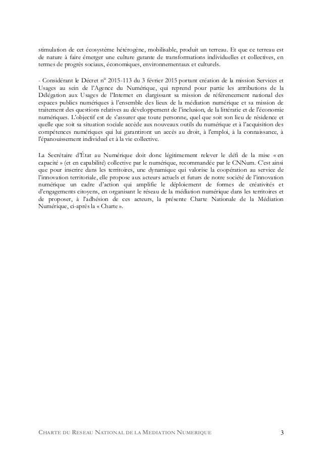 CHARTE DU RESEAU NATIONAL DE LA MEDIATION NUMERIQUE 3 stimulation de cet écosystème hétérogène, mobilisable, produit un te...