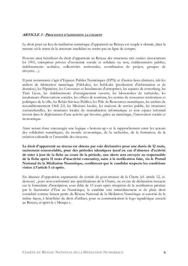 CHARTE DU RESEAU NATIONAL DE LA MEDIATION NUMERIQUE 6 ARTICLE 3 - PROCESSUS D'ADHESION LA CHARTE  Le droit pour un lieu de...