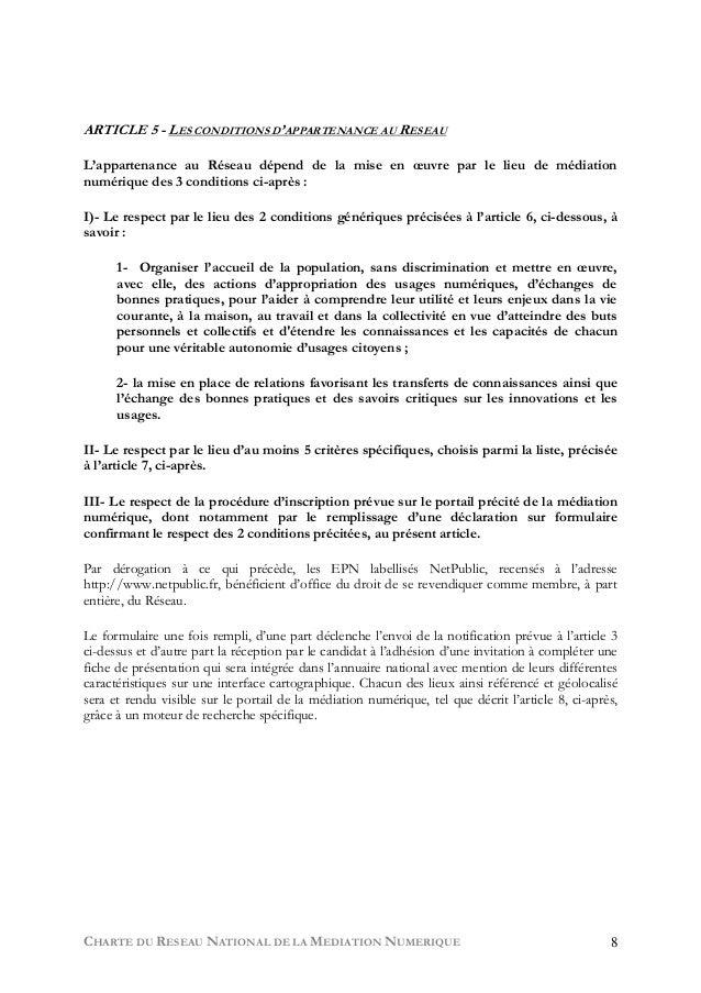 CHARTE DU RESEAU NATIONAL DE LA MEDIATION NUMERIQUE 8 ARTICLE 5 - LES CONDITIONS D'APPARTENANCE AU RESEAU  L'appartenance ...