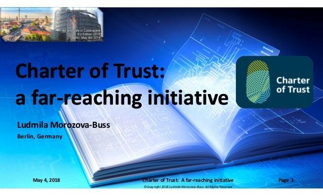 ©Copyright 2018 Ludmila Morozova-Buss. All Rights Reserved Ludmila Morozova-Buss Berlin, Germany Charter of Trust: a far-r...