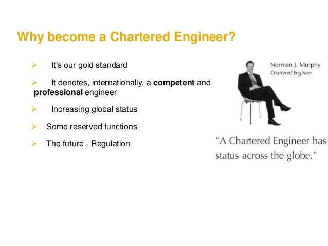 the chartered engineer standard It also highlights that you're committed to professional standards  the title  ceng is protected by law, as is the title chartered civil engineer, and is one of the .