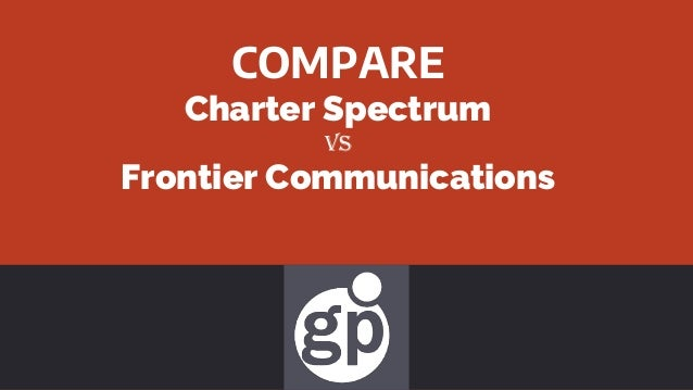 Charter Spectrum Vs Frontier Communications Comparison