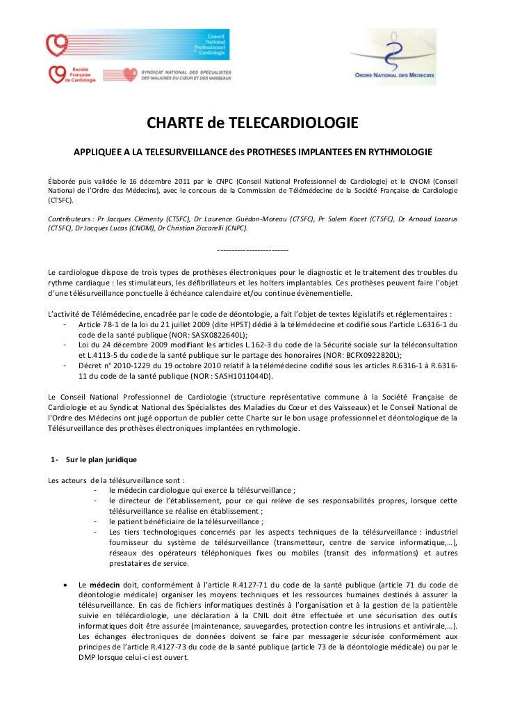 CHARTE de TELECARDIOLOGIE        APPLIQUEE A LA TELESURVEILLANCE des PROTHESES IMPLANTEES EN RYTHMOLOGIEÉlaborée puis vali...