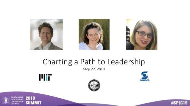 Charting a Path to Leadership May 22, 2019