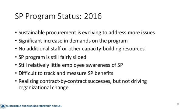 SP Program Status: 2016 • Sustainable procurement is evolving to address more issues • Significant increase in demands on ...