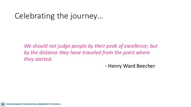 Celebrating the journey… We should not judge people by their peak of excellence; but by the distance they have traveled fr...