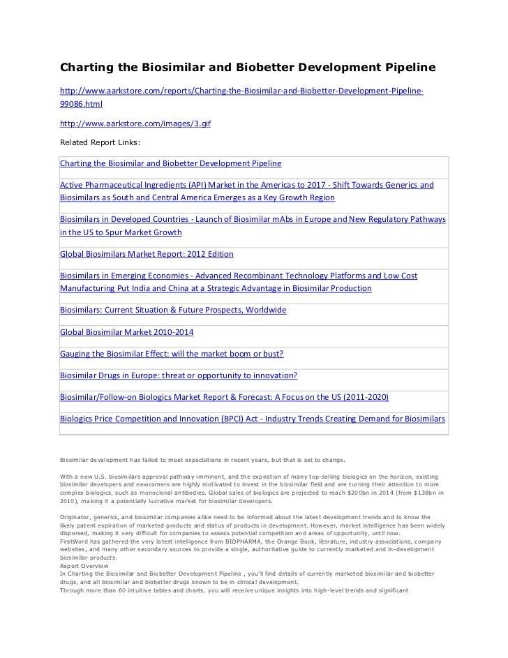 Charting the Biosimilar and Biobetter Development Pipelinehttp://www.aarkstore.com/reports/Charting-the-Biosimilar-and-Bio...