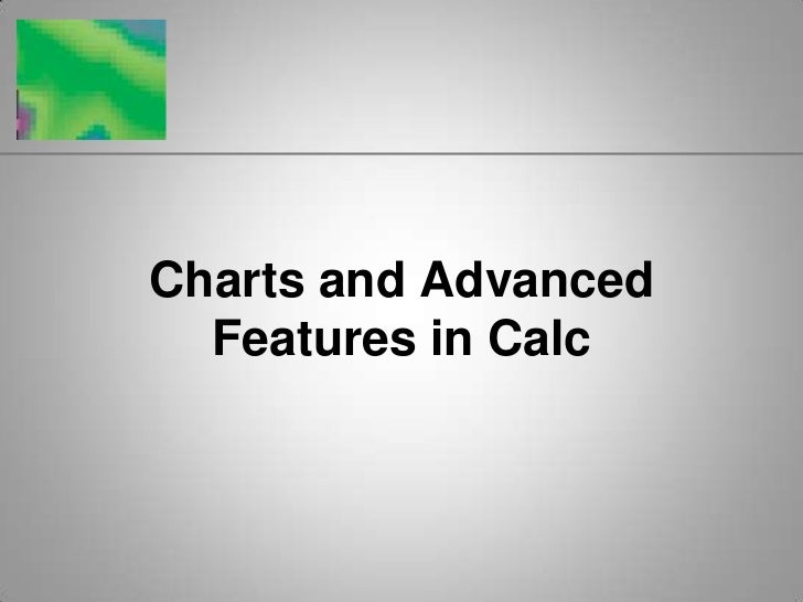 Charts and Advanced Features in Calc<br />