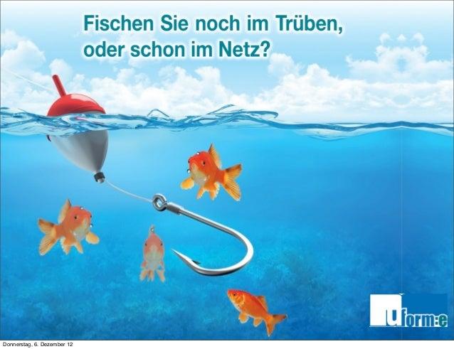 Fischen Sie nicht im Leeren -‐                                         fischen Sie im Netz              ...