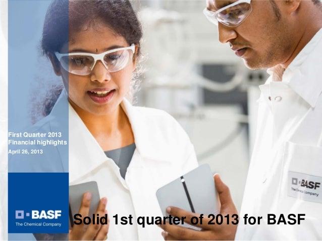 Solid 1st quarter of 2013 for BASFFirst Quarter 2013Financial highlightsApril 26, 2013