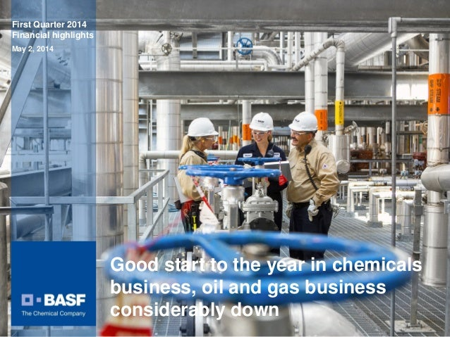First Quarter 2014 Financial highlights May 2, 2014 Good start to the year in chemicals business, oil and gas business con...