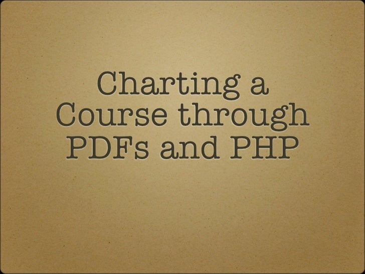 Charting aCourse throughPDFs and PHP