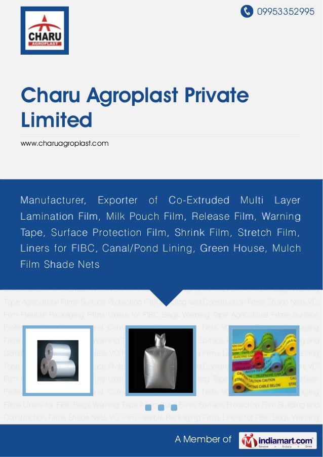 09953352995A Member ofCharu Agroplast PrivateLimitedwww.charuagroplast.comFlexible Packaging Films Liners for FIBC Bags Wa...