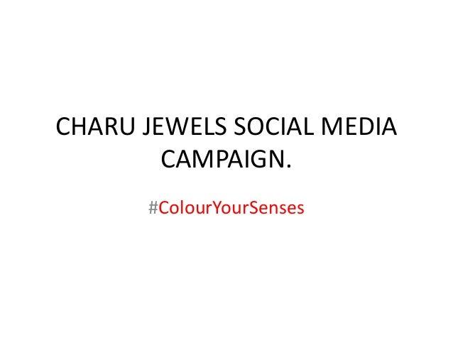 CHARU JEWELS SOCIAL MEDIA CAMPAIGN. #ColourYourSenses