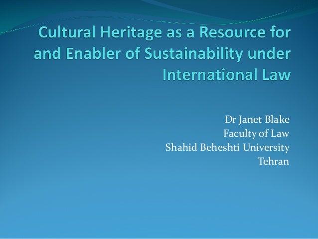 Dr Janet Blake Faculty of Law Shahid Beheshti University Tehran