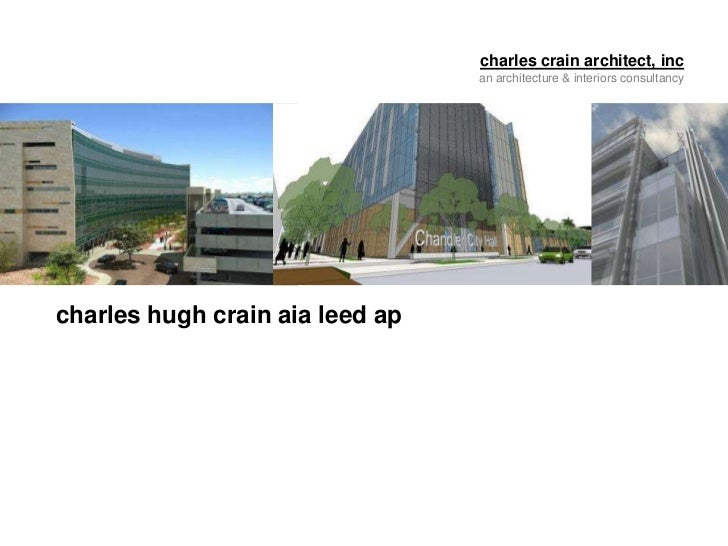 charles crain architect, inc an architecture & interiors consultancy<br />charles hugh crain aia leed ap<br />