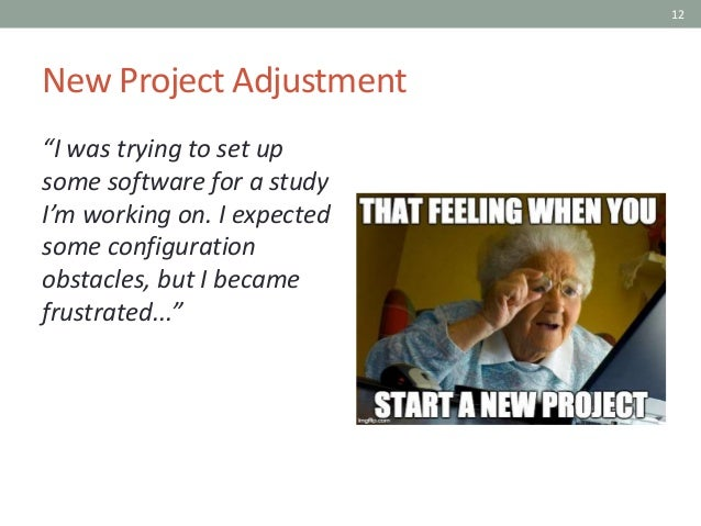 """12 New Project Adjustment """"I was trying to set up some software for a study I'm working on. I expected some configuration ..."""