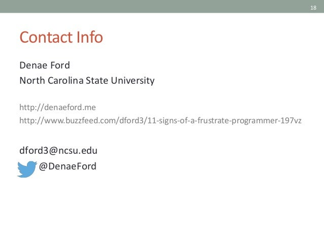 18 Contact Info Denae Ford North Carolina State University http://denaeford.me http://www.buzzfeed.com/dford3/11-signs-of-...