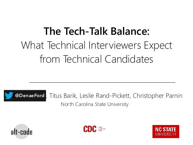 The Tech-Talk Balance: What Technical Interviewers Expect from Technical Candidates Denae Ford, Titus Barik, Leslie Rand-P...