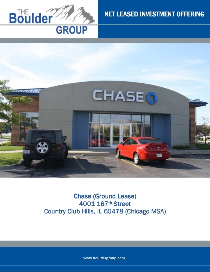 NET LEASED INVESTMENT OFFERING          Chase (Ground Lease)            4001 167th StreetCountry Club Hills, IL 60478 (Chi...